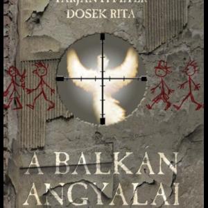 A Balkán angyalai I. kötet
